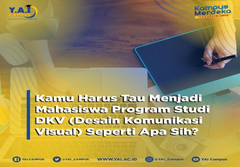 Kamu Harus Tau Menjadi Mahasiswa Program Studi DKV (Design Komunikasi Visual) Seperti Apa Sih?
