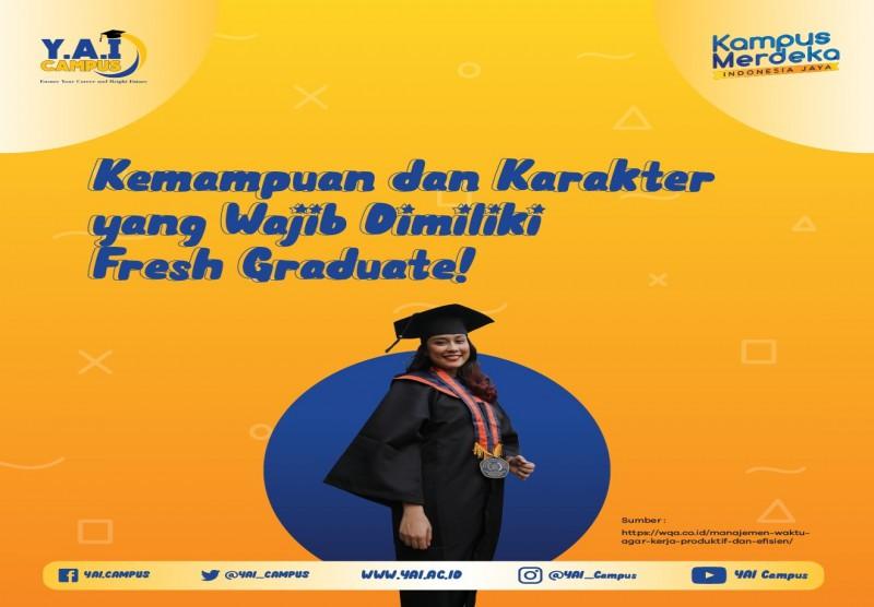 Kemampuan dan Karakter yang Wajib Dimiliki Fresh Graduate